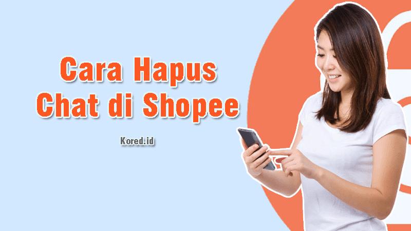 Cara Menghapus Chat di Shopee