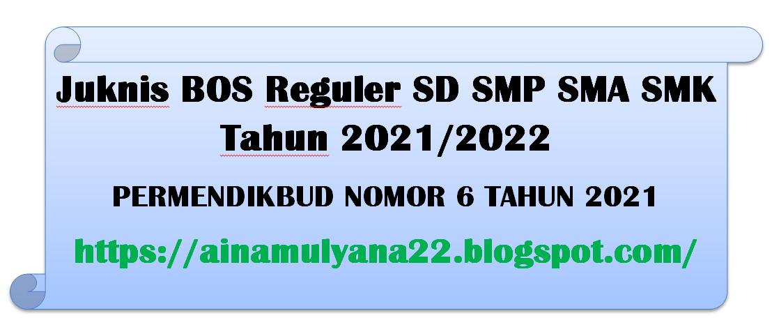 Juknis BOS Reguler SD SMP SMA SMK Tahun 2021/2022