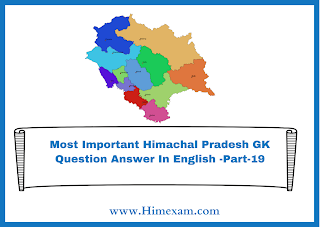 Most Important Himachal Pradesh GK Question Answer In English -Part-19