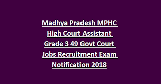 Madhya Pradesh MPHC High Court Assistant Grade 3 49 Govt Court Jobs Recruitment Exam Notification 2018