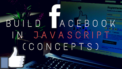 Build Facebook using JavaScript Only