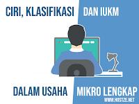 Ciri, Klasifikasi dan IUKM Usaha Mikro
