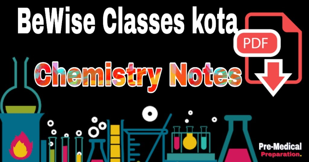 BeWise classes kota chemistry Chapterwise Notes in pdf ~ Pre-medical