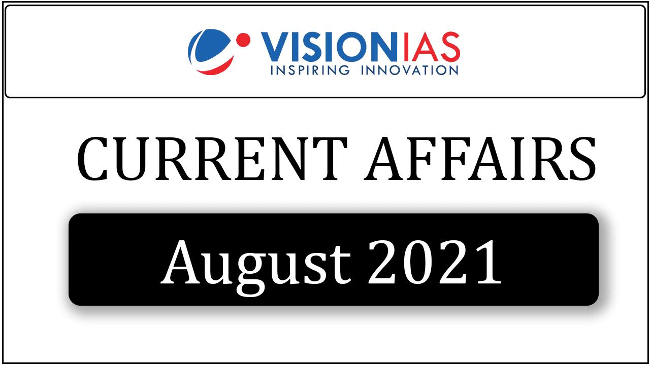 Vision IAS Current Affairs August 2021 pdf
