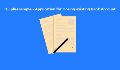 15 plus sample - Application for closing existing Bank Account