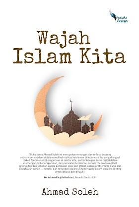Catatan untuk Wajah Islam Kita