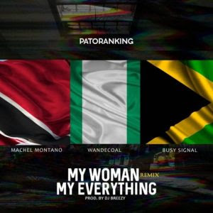 "PHOTO: Patoranking – ""My Woman My Everything"" ft Machel Montano x Wande Coal & Busy Signal"