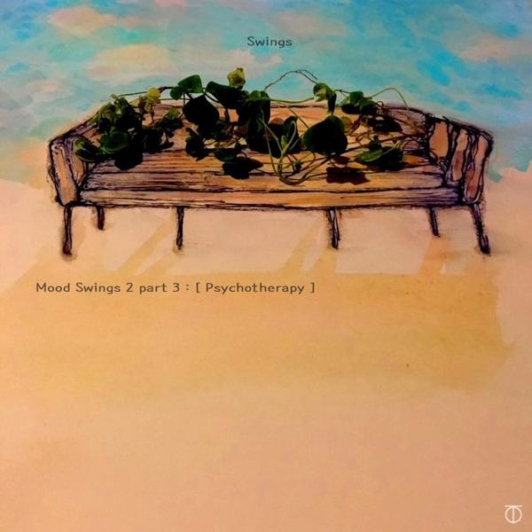Swings – Mood Swings II Part. 3 : (Psychotherapy)