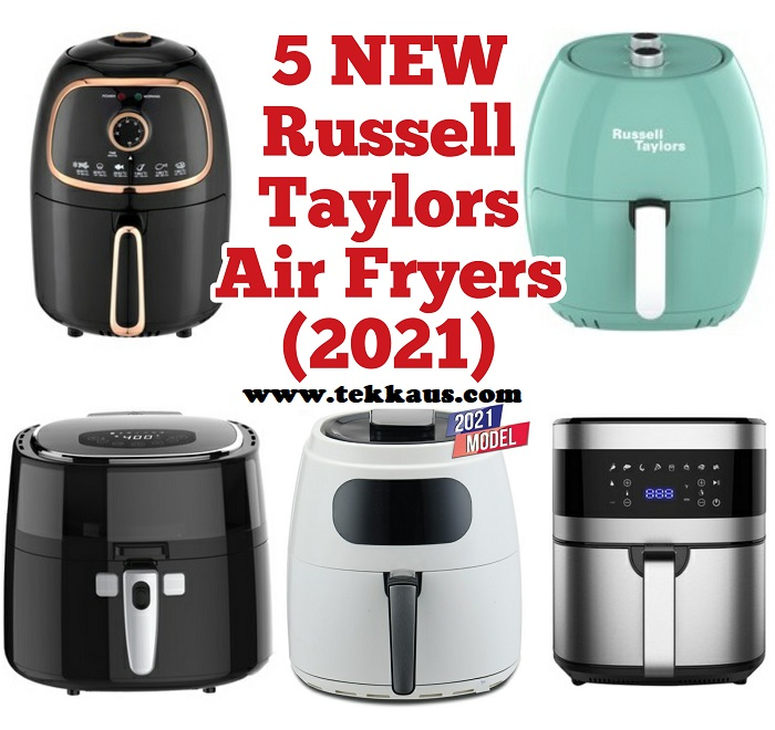5 New Russell Taylors Air Fryers For 2021
