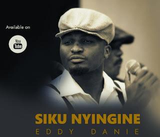 Eddy Danie – Siku Nyingine   Mp3 Download [New Song]