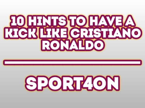 10 Hints To Have A Kick Like Cristiano Ronaldo 2020