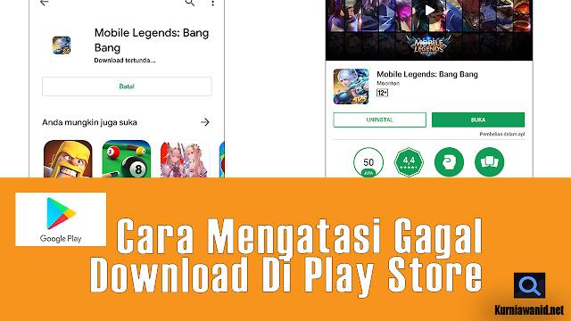 Cara Mengatasi Gagal Download Di Play Store