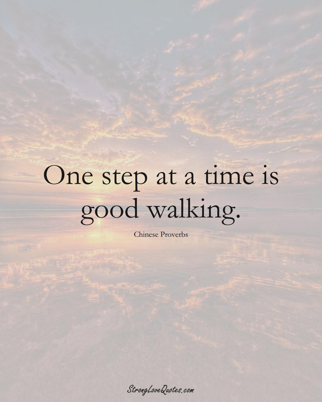 One step at a time is good walking. (Chinese Sayings);  #AsianSayings