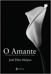 O Amante, Jodi Ellen Malpas, Essência, Editora Planeta de livros