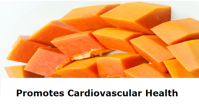Health Benefits of Papaya - Paw paw papaya Promotes Cardiovascular Health
