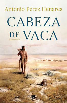 Cabeza de Vaca - Antonio Pérez Henares (2020)