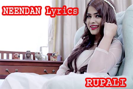 NEENDAN Lyrics - Rupali Ft Dr Zeus | Ikka