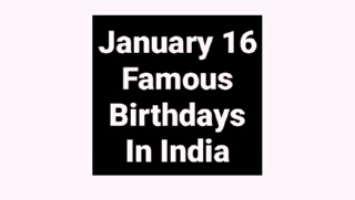 January 16 famous birthdays in India Indian celebrity Stars