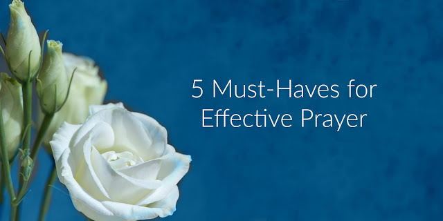 5 Requirements of Prayer