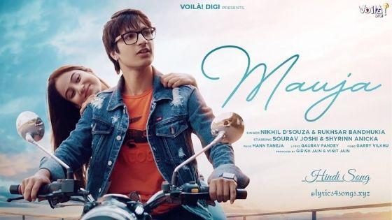 MAUJA LYRICS - Nikhil D'Souza | Sourav Joshi | Lyrics4songs.xyz