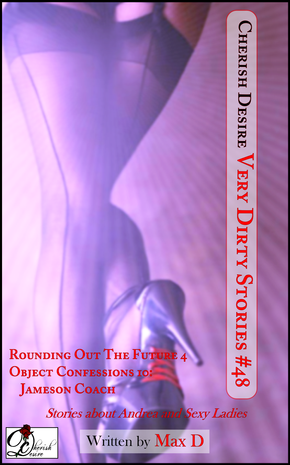 Cherish Desire: Very Dirty Stories #48, Max D, erotica