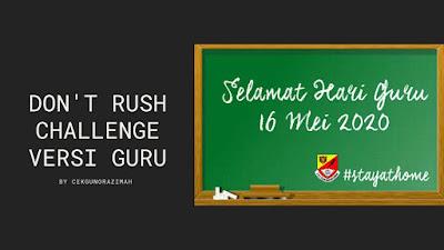 Don't Rush Challenge, hari guru, tarikh hari guru 2020, sambutan hari guru karangan, rencana hari guru, sambutan hari guru 2019, lagu hari guru 2019, tarikh hari guru 2019, tema hari guru 2020, logo hari guru 2019
