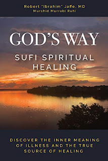 "God's Way : Sufi Spiritual Healing book promotion sites Robert ""Ibrahim"" Jaffe MD"