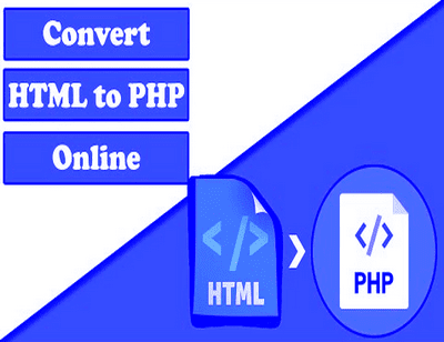 How to Convert HTML to PHP Online for Free