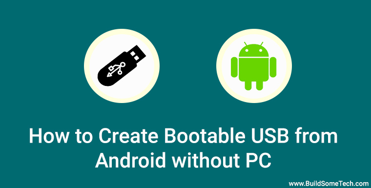 How to Create Bootable USB from Android without PC - No Root