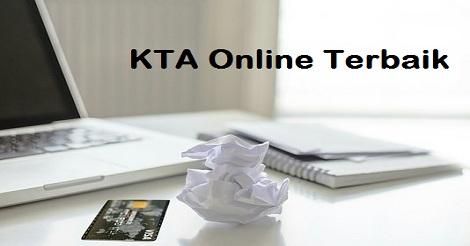 Sedikitnya perhatikan 5 hal untuk mendapatkan KTA online terbaik