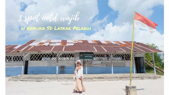 Visit Belitung: 3 Spot OOTD Wajib di Replika SD Laskar Pelangi