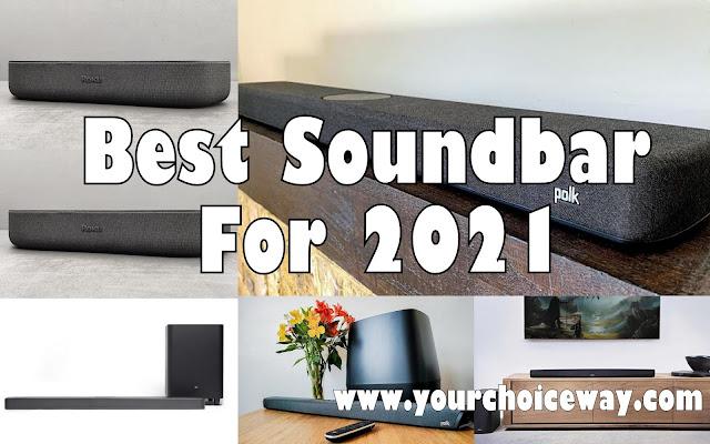 Best Soundbar For 2021 - Your Choice Way