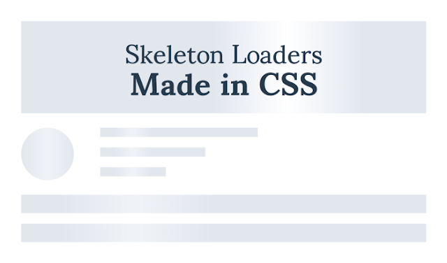 Cách tạo Skeleton Loaders trong CSS
