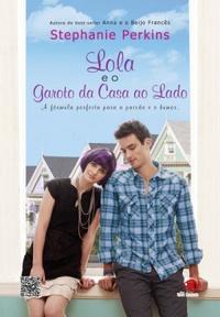 Resenha de Livro - Lola e o garoto da casa ao Lado -  Stephanie Perkins
