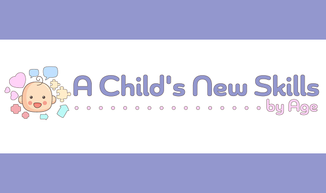 A Child's New Skills by Age