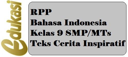 RPP Bahasa Indonesia Kelas 9 SMP/MTs Teks Cerita Inspiratif