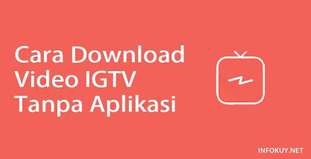Cara Download Video IGTV Tanpa Aplikasi