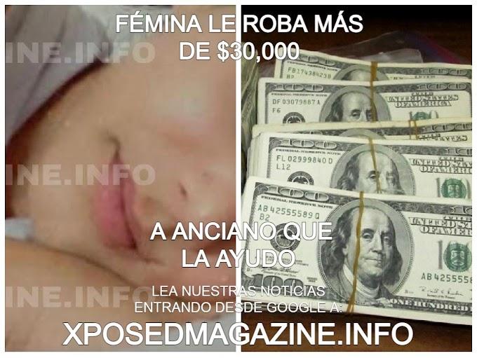 FÉMINA LE ROBA MÁS DE $30,000 A ANCIANO QUE LA AYUDO