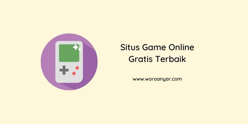 Situs Game Online Gratis Terbaik