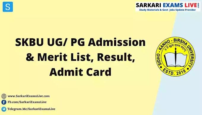 Sidho Kanho Birsha University UG/ PG Merit List 2021   SKBU UG/ PG Online Admission Selection List & Merit List PDF @ skbu.ac.in
