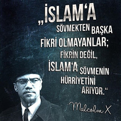 islam'a saldırı, sevmek, dini değerlere sövmek, islama sövmek, fikir, özgürlük, malcolm x, hürriyet, özlü sözler, güzel sözler, anlamlı sözler