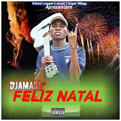 Djamass - Feliz Natal (Produzida por Feelo)