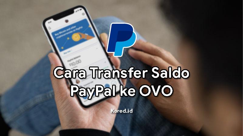 Cara Transfer Paypal ke OVO Terbaru