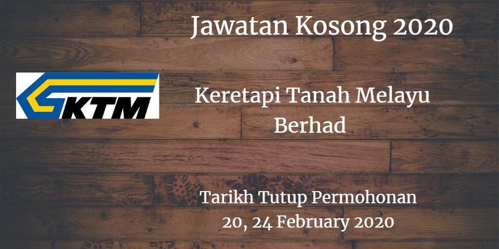 Jawatan Kosong KTMB 20 , 24 February 2020