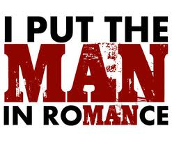It's time to put the man back in romance.