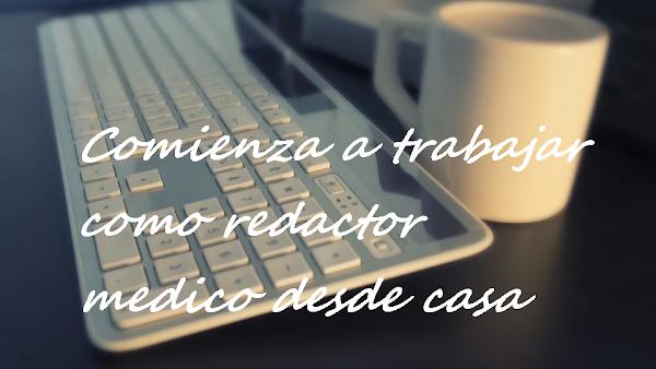 Trabajar desde casa como redactor médico