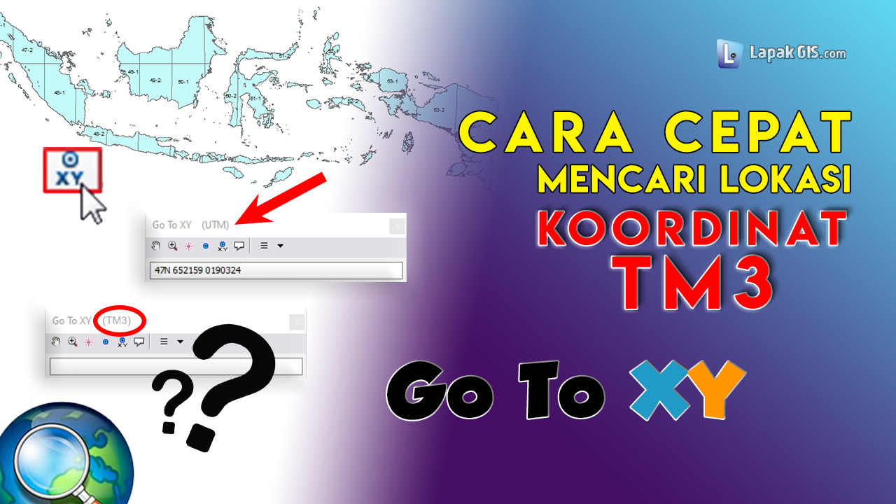 Cara Mencari Koordinat TM3 dengan Go To XY di ArcGIS
