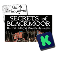 Quick Thoughts about the Secrets of Blackmoor: The True History of Dungeons & Dragons