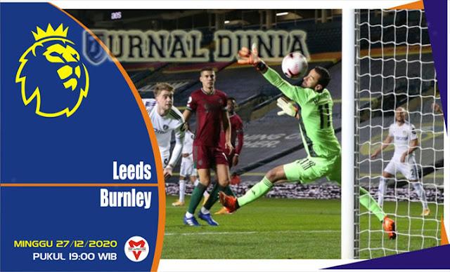 Prediksi Leeds United Vs Burnley, Minggu 27 Desember 2020 Pukul 19.00 WIB @ Mola TV