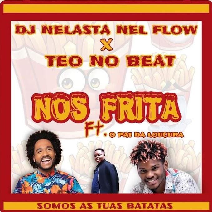 Dj Nelasta Nel Flow X Teo No Beat - Nos Frita (Ft. Pai Da Locura) [Baixar]